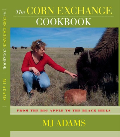The Corn Exchange Cookbook: From the Big Apple to the Black Hills