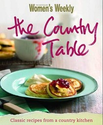 The Country Table: Classic Recipes from a Country Kitchen