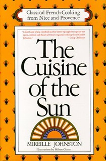 The Cuisine of the Sun: Classical French Cooking from Nice and Provence