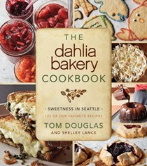 The Dahlia Bakery Cookbook: Sweetness in Seattle: 125 of Our Favorite Recipes