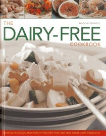 The Dairy-free Cookbook: Over 50 Delicious and Healthy Recipes That are Free from Dairy Products