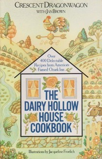 The Dairy Hollow House Cookbook: Over 400 Recipes from America's Famed Country Inn
