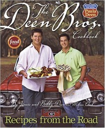 The Deen Bros. Cookbook: Recipes from the Road