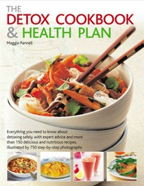 The Detox Cookbook and Health Plan: Everything You Need to Know About Detoxing Safely, with Expert Advice and More Than 150 Nutritious Recipes, Illustrated by 750 Step-by-step Photographs