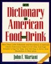 The Dictionary of American Food and Drink: More Than 2,000 Definitions and Descriptions of American Classics from Caesar Salad to Coleslaw, from Egg