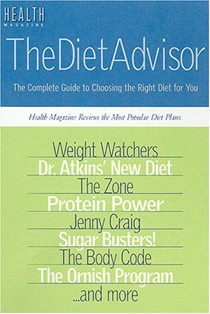 The Diet Advisor: The Complete Guide to Choosing the Right Diet for You