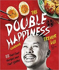 The Double Happiness Cookbook: 88 Feel-Good Recipes and Food Stories