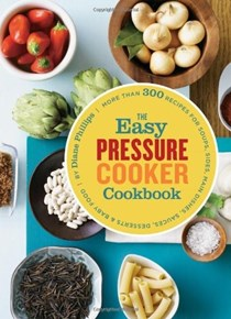 The Easy Pressure Cooker Cookbook