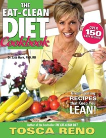 The Eat-Clean Diet Cookbook: Great Tasting Recipes That Keep You Lean