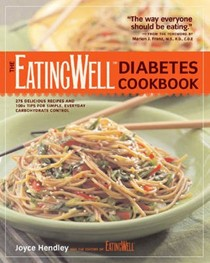 The EatingWell Diabetes Cookbook: 275 Delicious Recipes and 100+ Tips for Simple, Everyday Carbohydrate Control