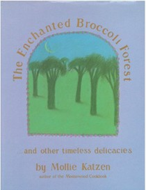 The Enchanted Broccoli Forest: ...and Other Timeless Delicacies