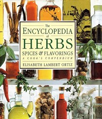 The Encyclopedia of Herbs, Spices, & Flavorings: A Cook's Compendium