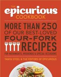 The Epicurious Cookbook: More Than 250 of Our Best-Loved Four-Fork Recipes for Weekends, Weeknights, and Special Occasions