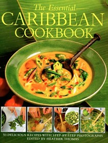 The Essential Caribbean Cookbook: 50 Classic Recipes, with Step-by-Step Photographs