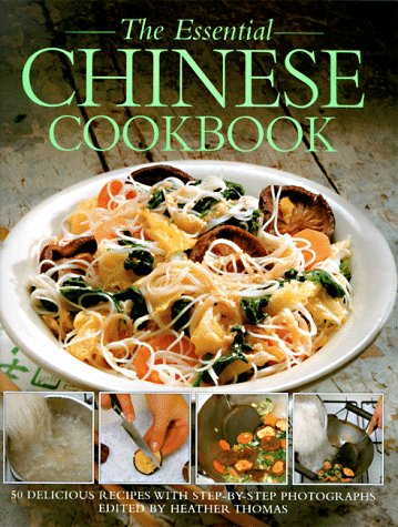 The Essential Chinese Cookbook: 50 Classic Recipes, with Step-by-Step Photographs
