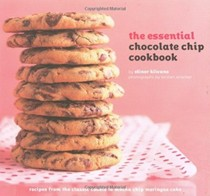 The Essential Chocolate Chip Cookbook: Recipes from the Classic Cookie to Mocha Chip Meringue Cake