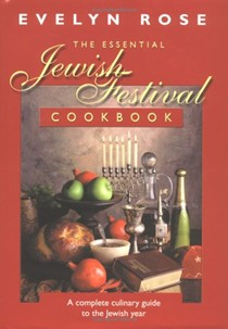 The Essential Jewish Festival Cookbook: A Complete Culinary Guide to the Jewish Year