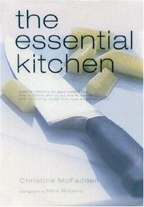 The Essential Kitchen: Basic Tools, Recipes, and Tips for a Complete Kitchen