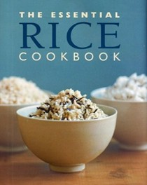 The Essential Rice Cookbook