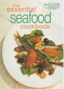 The Essential Seafood Cookbook (The Australian Women's Weekly Home Library series)