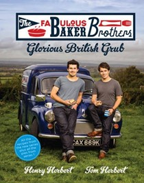 The Fabulous Baker Brothers: Glorious British Grub