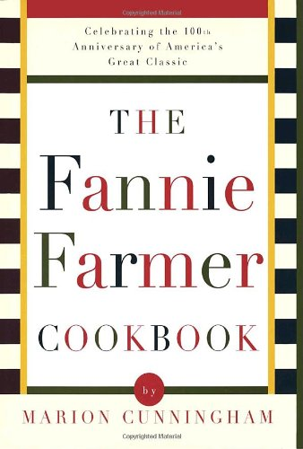 The Fannie Farmer Cookbook: The All-American Cookbook Classic 100th Anniversary