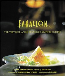 The Farallon: The Very Best of San Francisco Seafood Cuisine