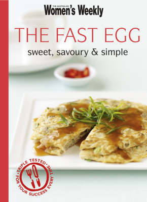 The Fast Egg: Sweet, Savoury and Simple