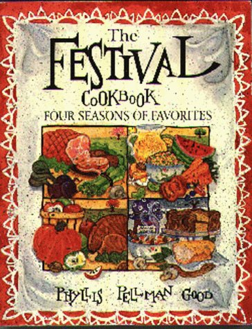 The Festival Cookbook: Four Seasons of Favorites