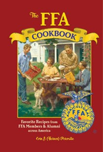 The FFA Cookbook: Favourite Recipes from FFA Members and Alumni Across America