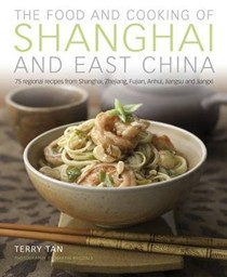 The Food and Cooking of Shanghai and East China