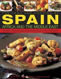 The Food and Cooking of Spain, Africa and the Middle East: Over 300 Traditional Dishes Shown Step by Step in 1400 Photographs