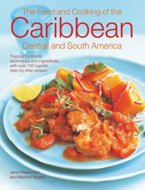 The Food and Cooking of Caribbean, Central and South America