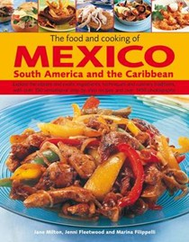 The Food and Cooking of Mexico, South America and the Caribbean