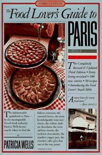 The Food Lover's Guide to Paris, Third Edition