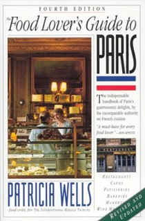 The Food Lover's Guide to Paris, Fourth Edition