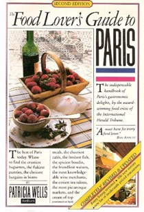 The Food Lover's Guide to Paris, Second Edition