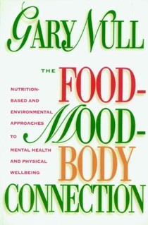 The Food-Mood-Body Connection: Nutrition-Based and Environmental Approaches to Mental Health and Physical Well-Being