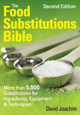 The Food Substitutions Bible, Second Edition: More Than 5,500 Substitutions for Ingredients, Equipment & Techniques