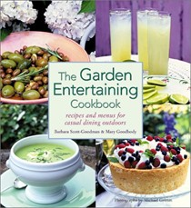 The Garden Entertaining Cookbook: Recipes And Menus For Casual Dining Outdoors