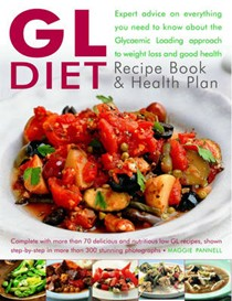 The GL Diet Recipe Book & Health Plan: Everything You Need To Know About The Glycaemic Loading Approach To Weight Loss And Health
