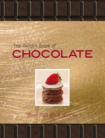 The Golden Book of Chocolate: Over 300 Great Recipes