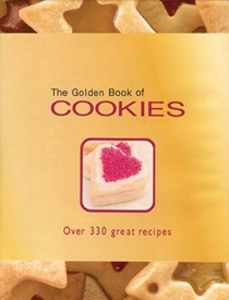 The Golden Book of Cookies: Over 330 Great Recipes