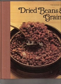 The Good Cook: Dried Beans & Grains