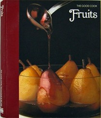 The Good Cook: Fruits
