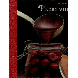 The Good Cook: Preserving