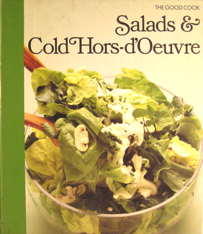 The Good Cook: Salads & Cold Hors-d'Oeuvre