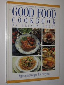 The Good Food Cookbook: Appetising Recipes for Everyone