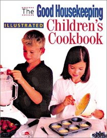 The Good Housekeeping Illustrated Children's Cookbook