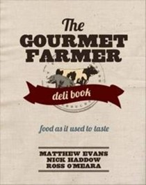 The Gourmet Farmer Deli Book: Food As It Used to Taste